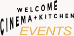 Welcome Cinema + Kitchen